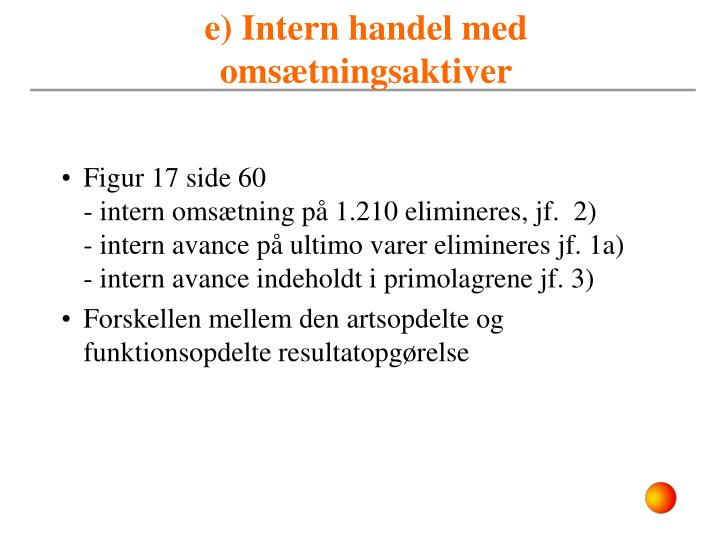 e) Intern handel med omsætningsaktiver