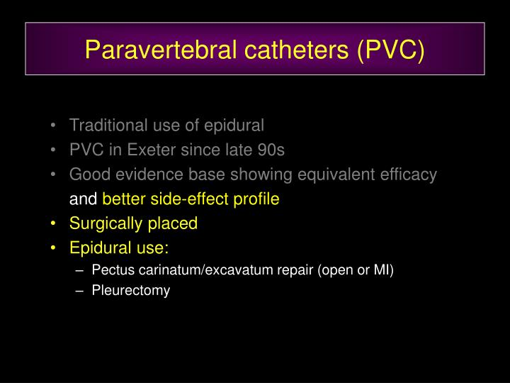 Paravertebral catheters (PVC)