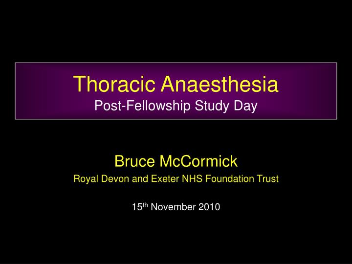 Thoracic anaesthesia post fellowship study day