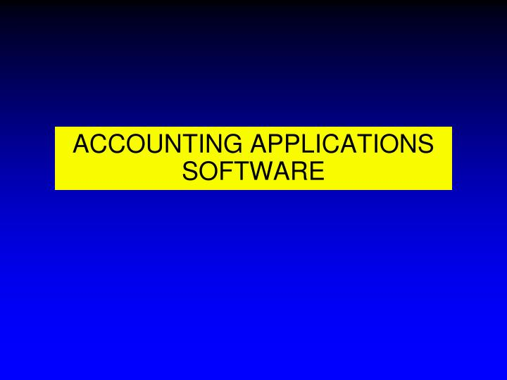 ACCOUNTING APPLICATIONS SOFTWARE