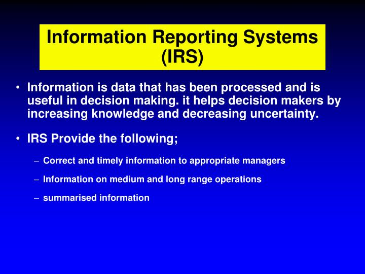Information Reporting Systems (IRS)