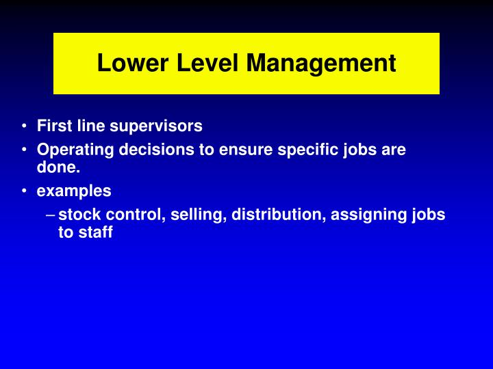 Lower Level Management