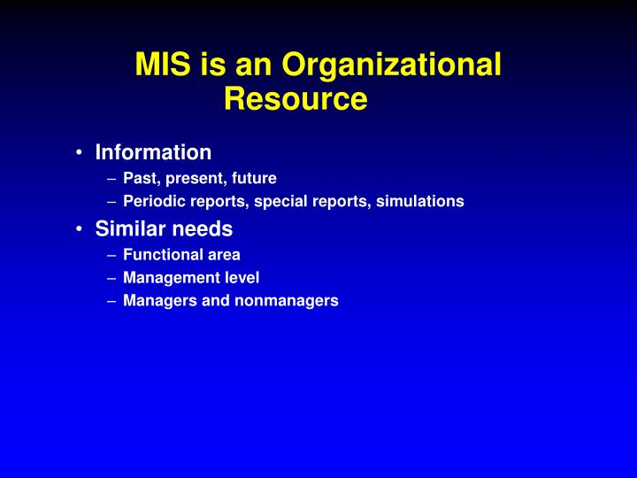 Mis is an organizational resource