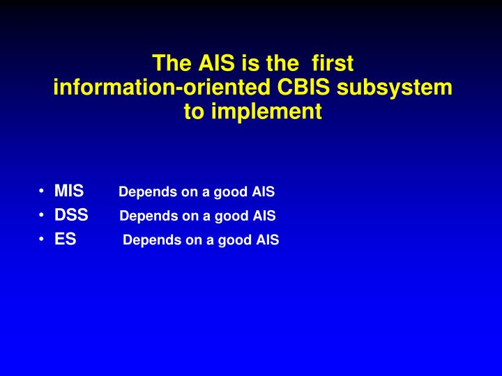 The AIS is the  first