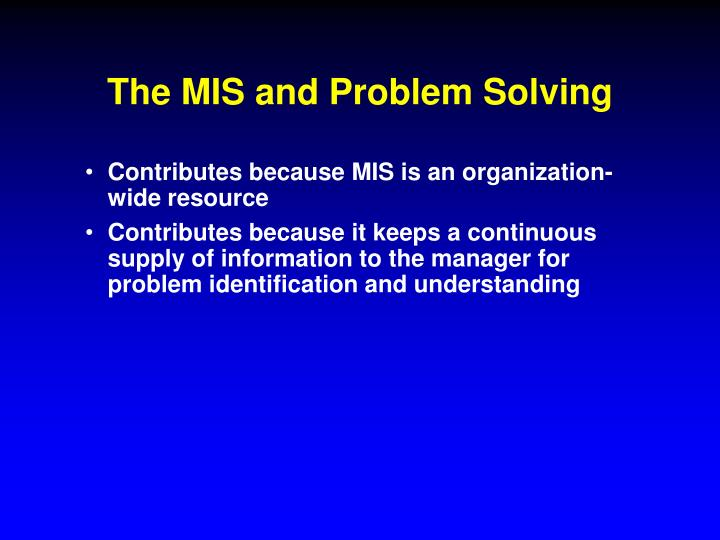 The MIS and Problem Solving