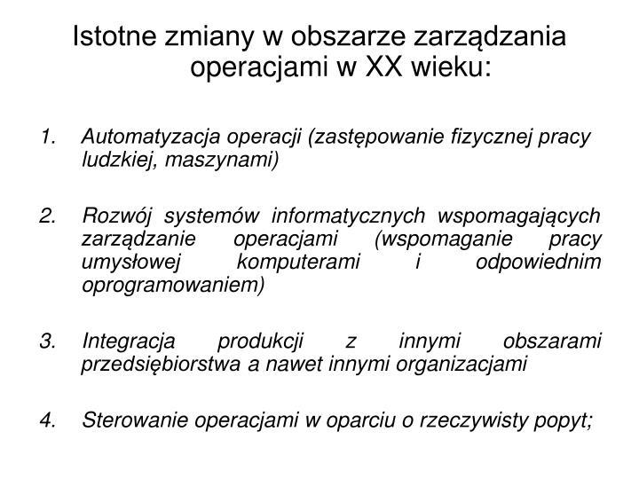Istotne zmiany w obszarze zarządzania operacjami w XX wieku: