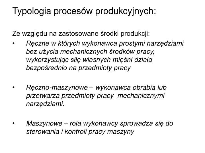 Typologia procesów produkcyjnych: