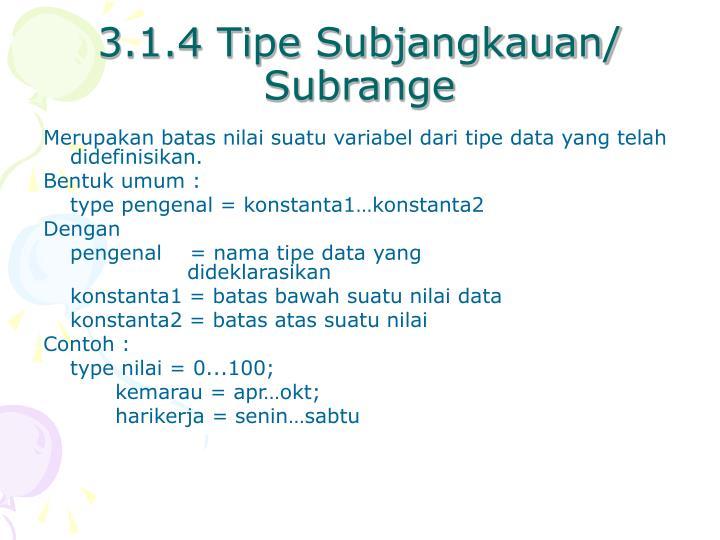 3.1.4 Tipe Subjangkauan/ Subrange