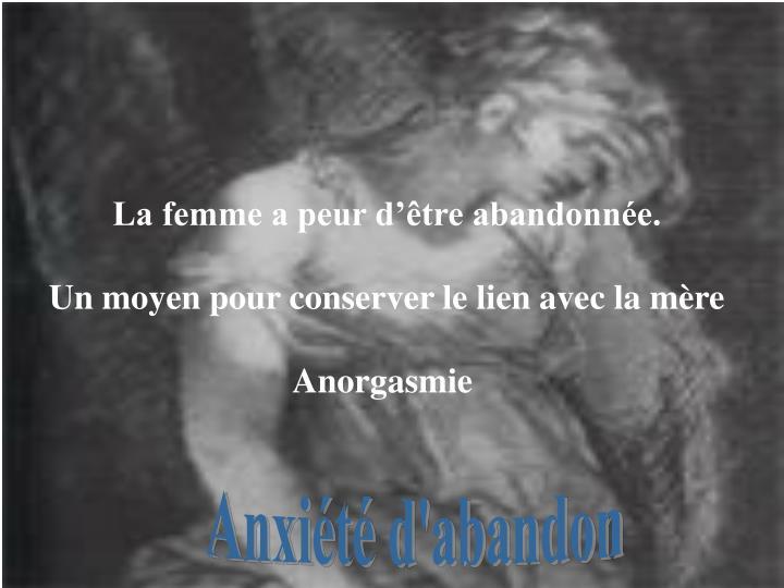 La femme a peur d'être abandonnée.