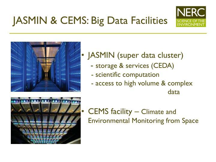 JASMIN & CEMS: Big Data Facilities