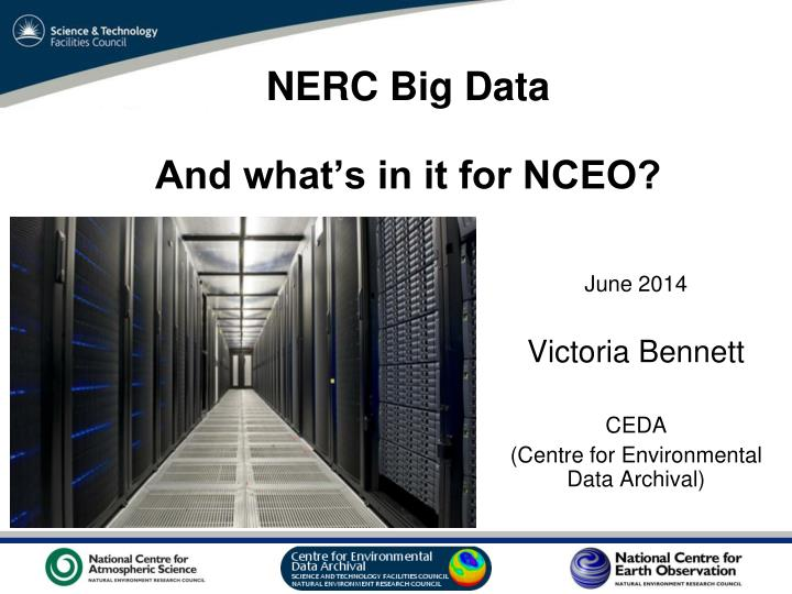 Nerc big data and what s in it for nceo