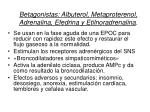 betagonistas albuterol metaproterenol adrenalina efedrina y etilnoradrenalina