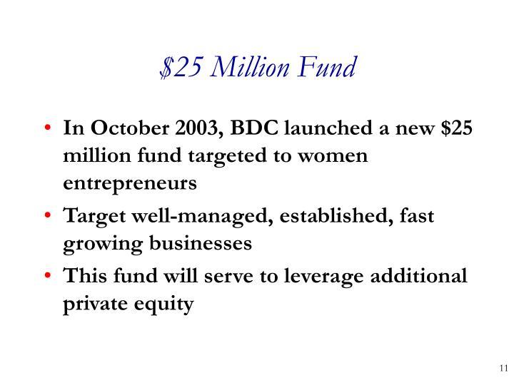 $25 Million Fund