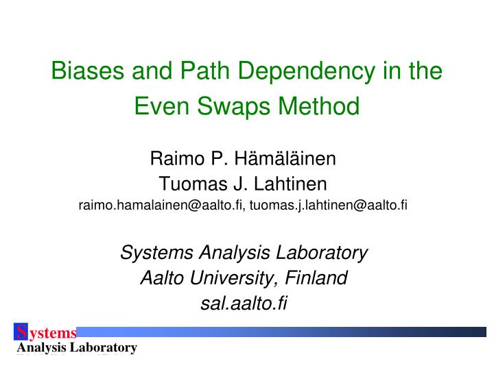 Biases and Path Dependency in the Even Swaps Method
