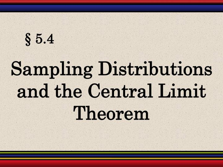 Sampling Distributions and the Central Limit Theorem