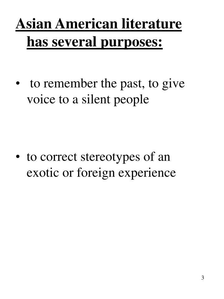 Asian American literature has several purposes:
