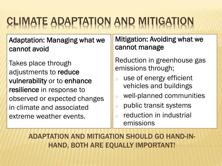 Adaptation and mitigation should go hand-in-hand, both are equally important!