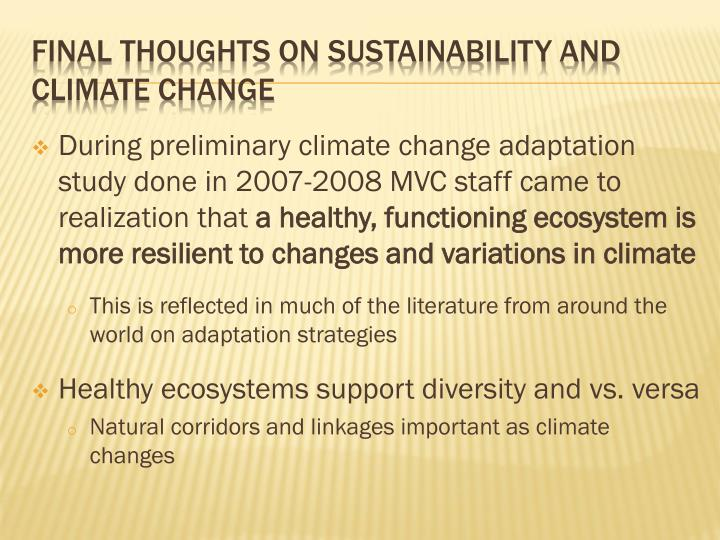 During preliminary climate change adaptation study done in 2007-2008 MVC staff came to realization that