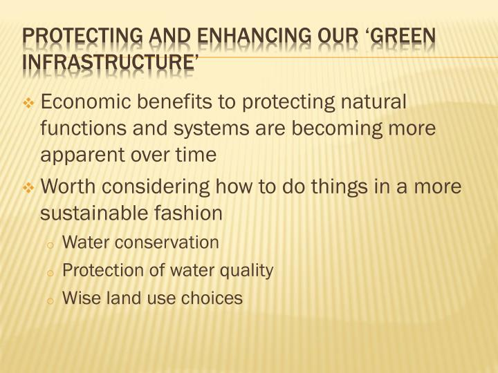 Economic benefits to protecting natural functions and systems are