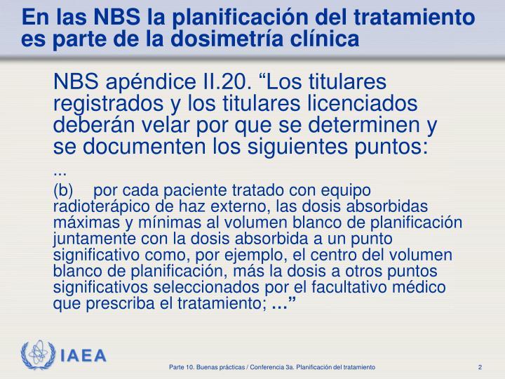 En las NBS la planificación del tratamiento es parte de la dosimetría clínica