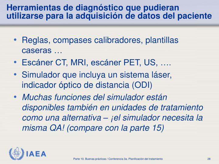 Herramientas de diagnóstico que pudieran utilizarse para la adquisición de datos del paciente