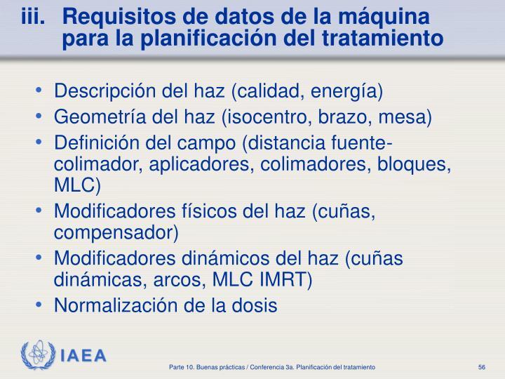 Requisitos de datos de la máquina para la planificación del tratamiento