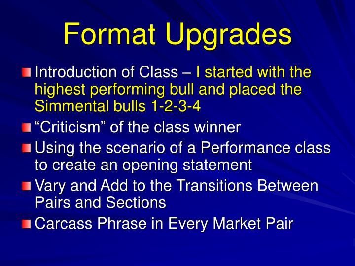 Format Upgrades