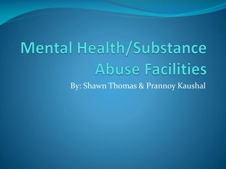 Mental health substance abuse facilities
