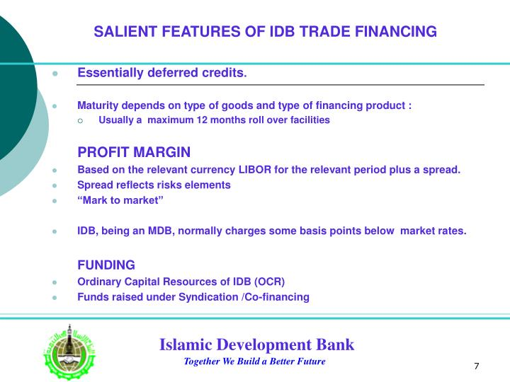 SALIENT FEATURES OF IDB TRADE FINANCING