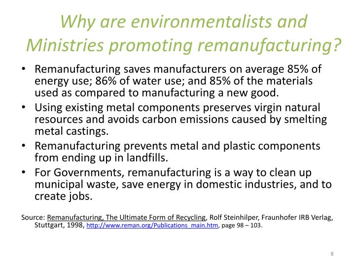 Why are environmentalists and Ministries promoting remanufacturing?