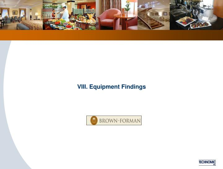 VIII. Equipment Findings