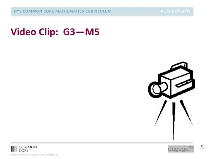 Video Clip:  G3—M5