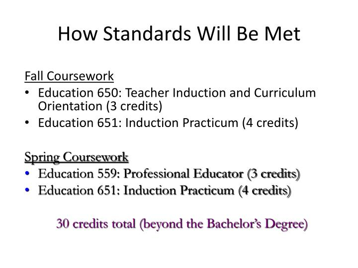 How Standards Will Be Met
