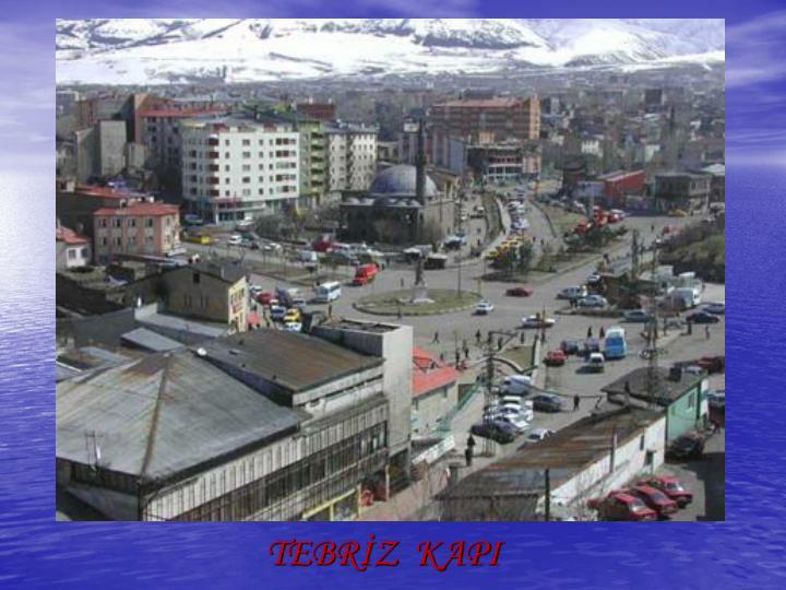 TEBRİZ  KAPI