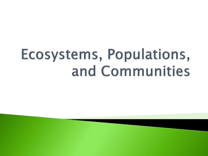 Ecosystems, Populations, and Communities