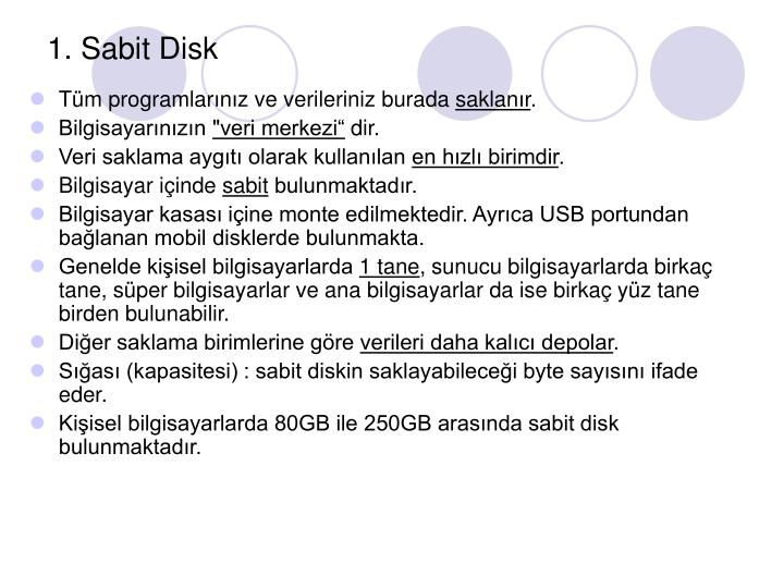 1. Sabit Disk