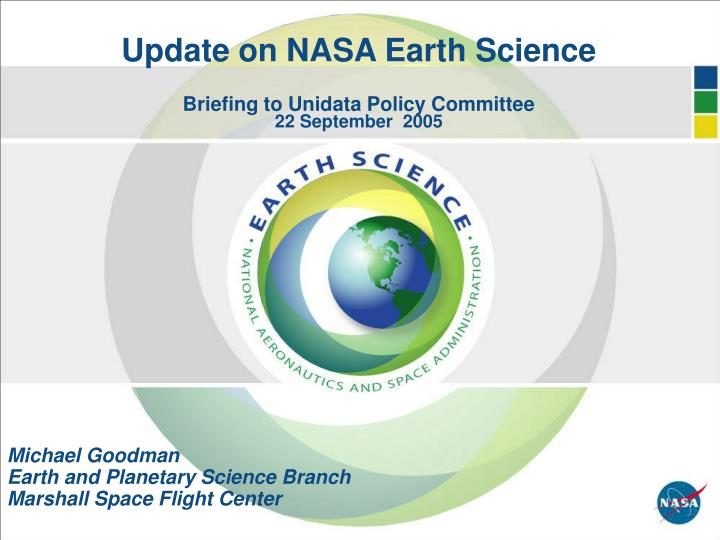 Update on nasa earth science briefing to unidata policy committee 22 september 2005