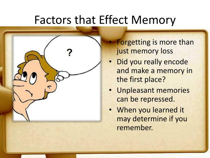 Factors that Effect Memory