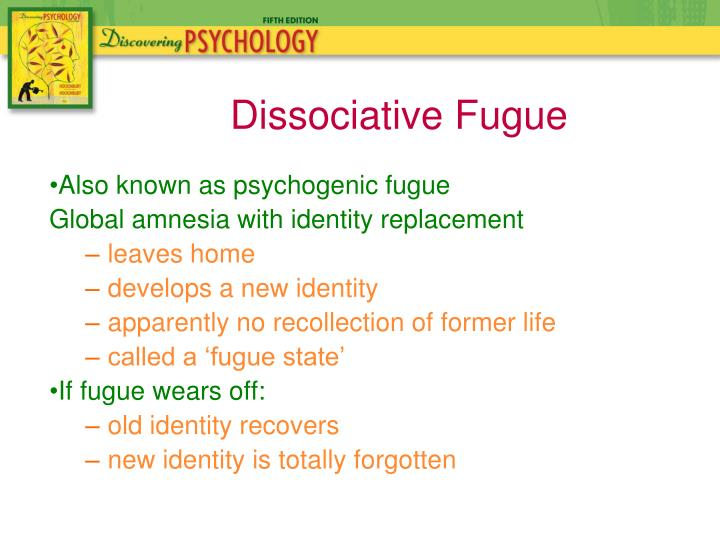 Also known as psychogenic fugue