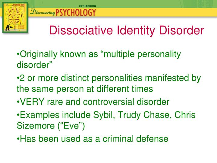 "Originally known as ""multiple personality disorder"""