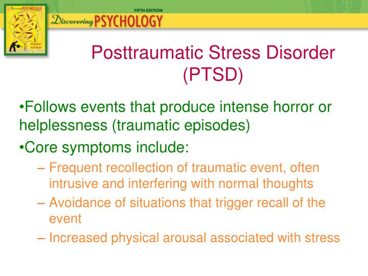 Follows events that produce intense horror or helplessness (traumatic episodes)