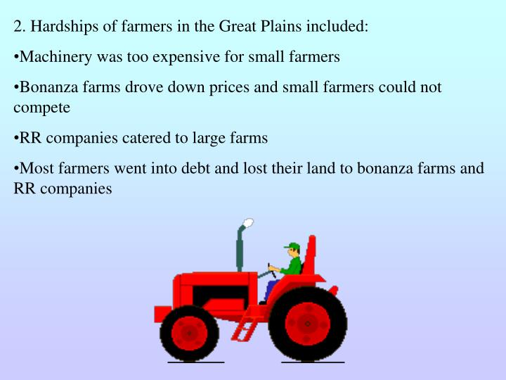 2. Hardships of farmers in the Great Plains included: