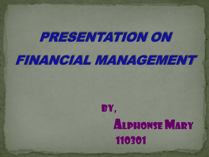 Presentation on financial management