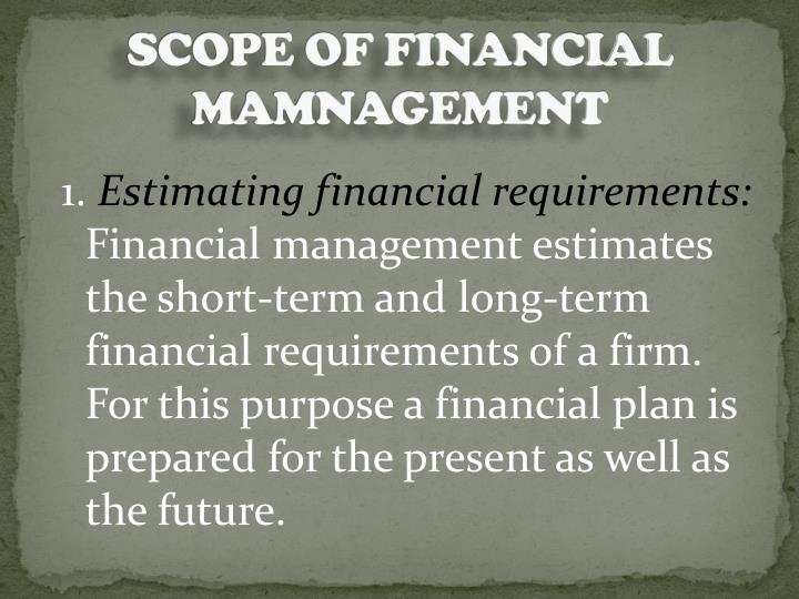 SCOPE OF FINANCIAL MAMNAGEMENT