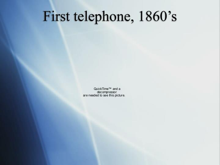 First telephone, 1860's