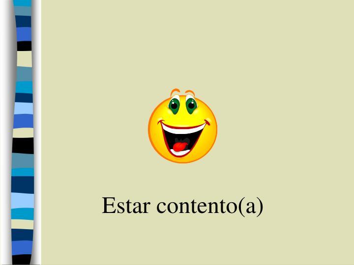 Estar contento(a)