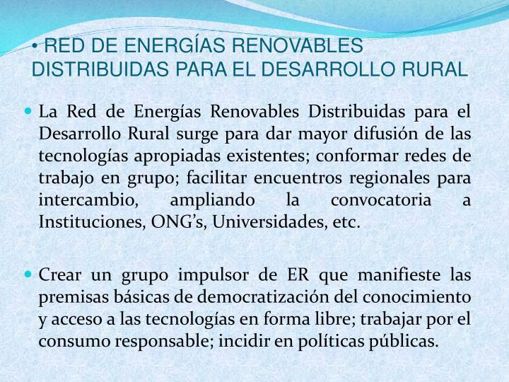 RED DE ENERGÍAS RENOVABLES DISTRIBUIDAS PARA EL DESARROLLO RURAL