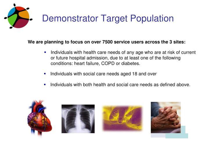 Demonstrator Target Population