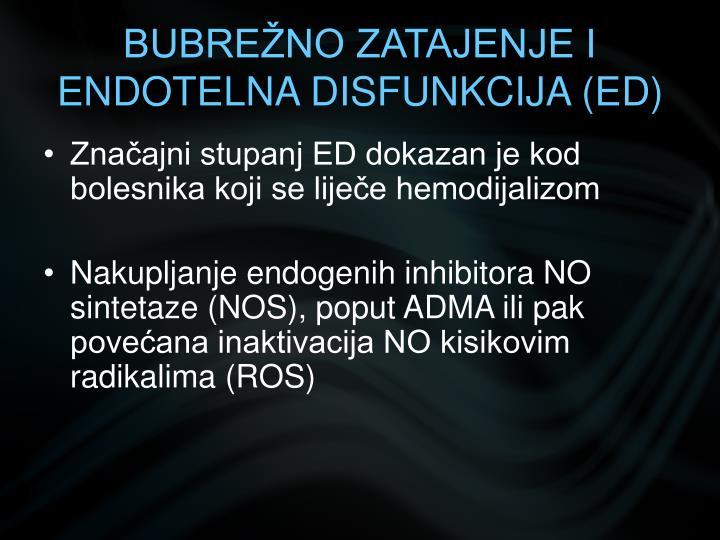 BUBREŽNO ZATAJENJE I ENDOTELNA DISFUNKCIJA (ED)