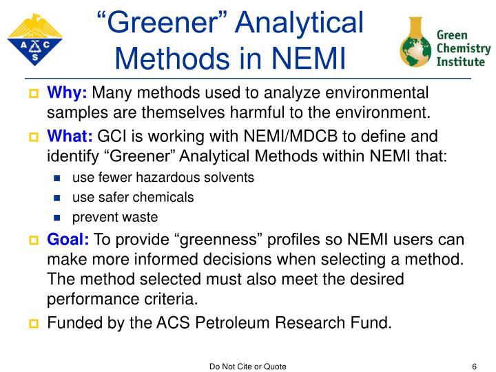 """""""Greener"""" Analytical Methods in NEMI"""